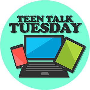 teen talk tuesday